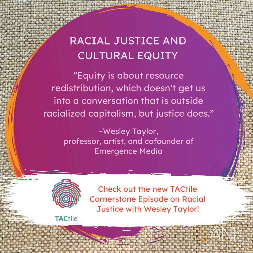 'Equity is about resource redistribution, which doesn't get us into a conversation that is outside racialized capitalism, but justice does.' -Wesley Taylor, professor, artist, and cofounder of Emergence Media